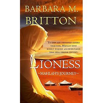 Lioness - Mahlah's Journey by Barbara M. Britton - 9781522302537 Book