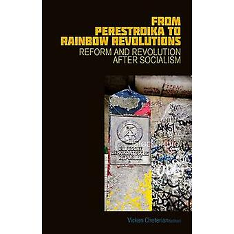From Perestroika to Rainbow Revolutions by Vicken Cheterian - 9781849