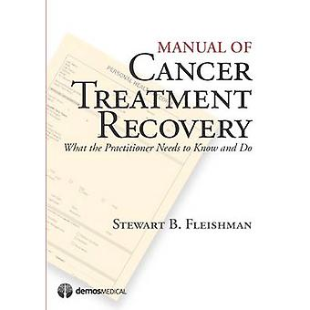 Manual of Cancer Treatment Recovery - What the Practitioner Needs to K