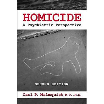 Homicide - A Psychiatric Perspective by Carl P. Malmquist - 9781585622