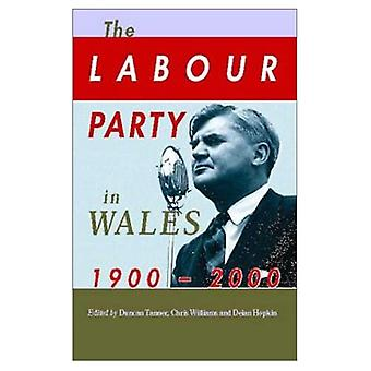 The Labour Party in Wales,� 1900-2000