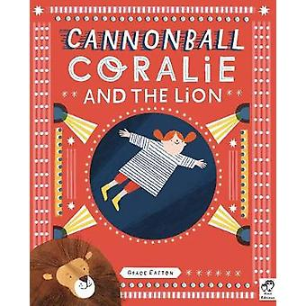 Cannonball Coralie and the Lion by Grace Easton - 9780711252158 Book