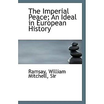 The Imperial Peace; An Ideal in European History