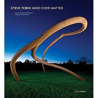 Steve Tobin - Mind Over Matter by David Houston - 9780847863532 Book