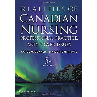 Realities of Canadian Nursing - Professional - Practice - and Power Is