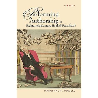 Performing Authorship in Eighteenth-century English Periodicals by Ma