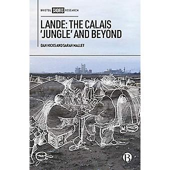 Lande - The Calais 'Jungle' and Beyond by Dan Hicks - 9781529206180 Bo