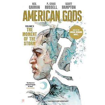 American Gods - The Moment of the Storm by Neil Gaiman - 9781472251381