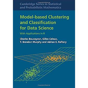 Model-Based Clustering and Classification for Data Science - With Appl