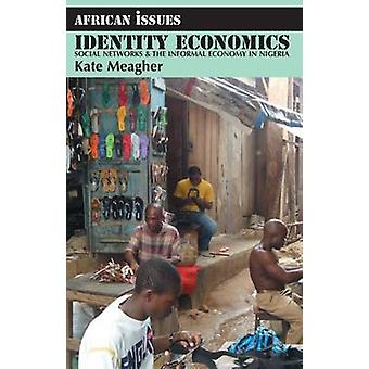 Identity Economics - Social Networks and the Informal Economy in Nige