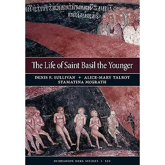 The Life of Saint Basil the Younger - Critical Edition and Annotated T