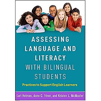 Assessing Language and Literacy with Bilingual Students - Practices to