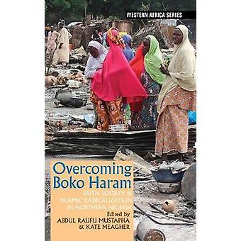 Overcoming Boko Haram - Faith - Society & Islamic Radicalization