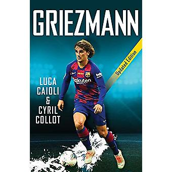 Griezmann - 2020 Updated Edition by Luca Caioli - 9781785786327 Book