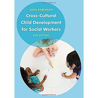 Cross-Cultural Child Development for Social Workers - An Introduction