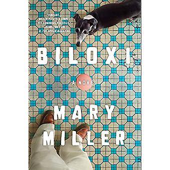 Biloxi - A Novel by Mary Miller - 9781631497841 Book