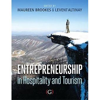 Entrepreneurship in Hospitality and Tourism  a global perspective by Edited by Dr Maureen Brookes & Edited by Professor Levent Altinay