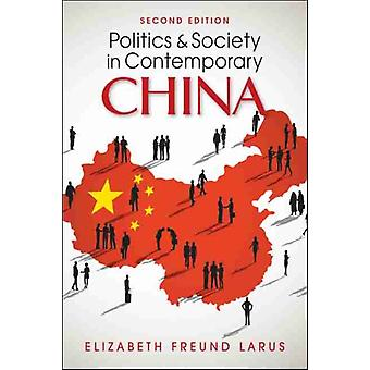 Politics and Society in Contemporary China par Elizabeth Freund Larus
