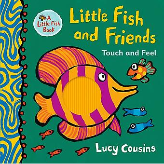 Little Fish and Friends Touch and Feel by Cousins & Lucy