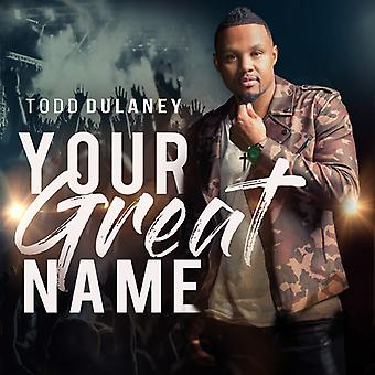 Dulaney*Todd - Your Great Name [CD] USA import