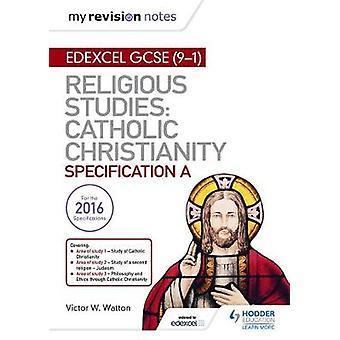 My Revision Notes Edexcel Religious Studies for GCSE (9-1): Catholic Christianity