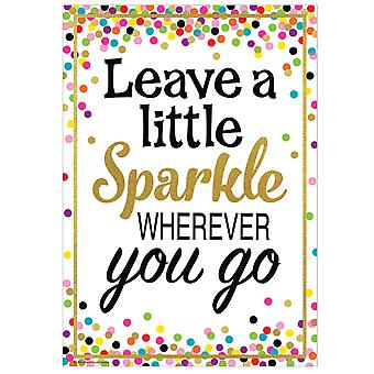 Leave A Little Sparkle Wherever You Go, Positive Poster