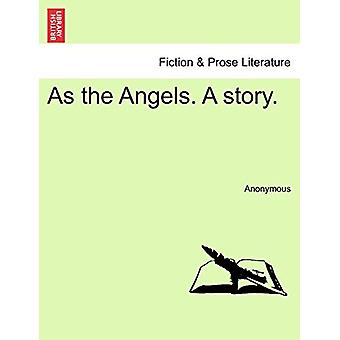 As the Angels. a Story. by Anonymous - 9781241064402 Book