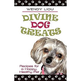 Divine Dog Treats - Recipes for a Happy - Healthy Pet by Wendy Liou -