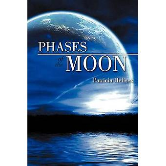 Phases of the Moon by Patricia Helisek - 9781465387103 Book