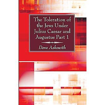 The Toleration of the Jews Under Julius Caesar and Augustus - Part 1