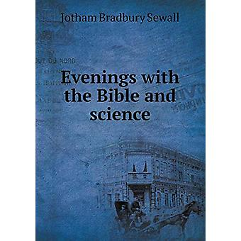 Evenings with the Bible and Science by Jotham Bradbury Sewall - 97855