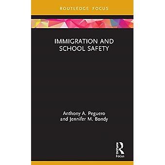 Immigration and School Safety by Anthony A. Arizona State University PegueroJennifer M. Arizona State University Bondy