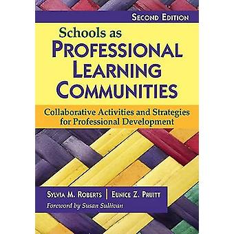 Schools as Professional Learning Communities by Eunice Z. Pruitt Sylvia M. Roberts