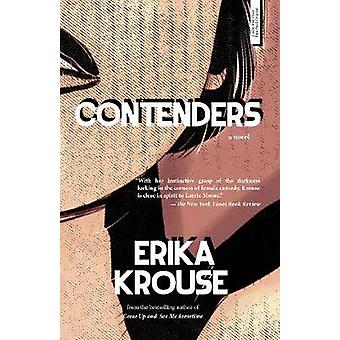 Contenders  A Novel by Erika Krouse