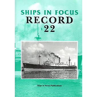 Ships in Focus Record 22 by Ships In Focus Publications