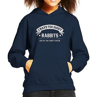 I Have Too Many Rabbits Said No One Ever Kid's Hooded Sweatshirt