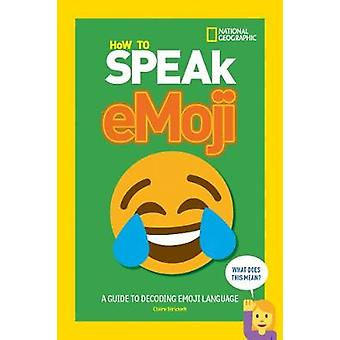 How to Speak Emoji - A Guide to Decoding Digital Language by National