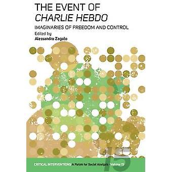 L'événement de Charlie Hebdo - imaginaires de liberté et de contrôle par Ale