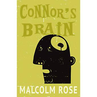 Connor's Brain by Malcolm Rose - 9781785911354 Book