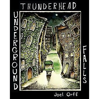 Thunderhead Underground Falls by Joel Orff - 9781891867880 Book