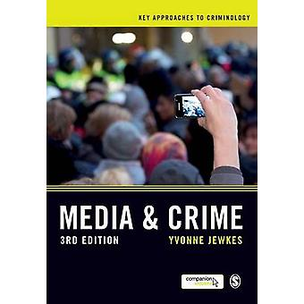 Media and Crime (3rd Revised edition) by Yvonne Jewkes - 978144627253