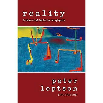 Reality - Fundamental Topics is Metaphysics by Peter Loptson - 9780776
