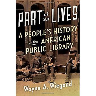 Parte de nuestra vida: historia de una gente de la biblioteca pública de América