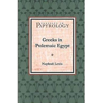 Grekerne i Ptolemeerdynastiets Egypt: Case-studier i den sosiale historien den hellenistiske verden