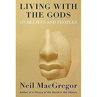 Vivre avec les dieux: sur les croyances et les peuples