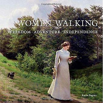 Vrouwen lopen: Vrijheid, avontuur, onafhankelijkheid