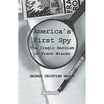 America's First Spy: The Tragic Heroism of Frank Wisner