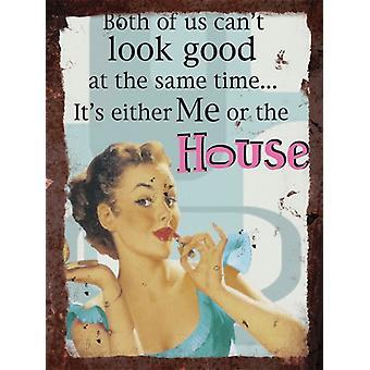 Vintage Metall Wall Sign - Me oder das Haus