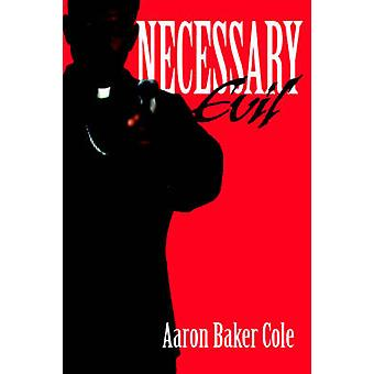 Necessary Evil by Cole & Aaron Baker