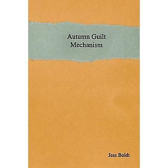 Autumn Guilt Mechanism by Boldt & Jess